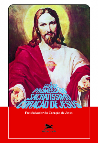 GRANDE PROMESSA DO SACRATÍSSIMO CORAÇÃO DE JESUS, A