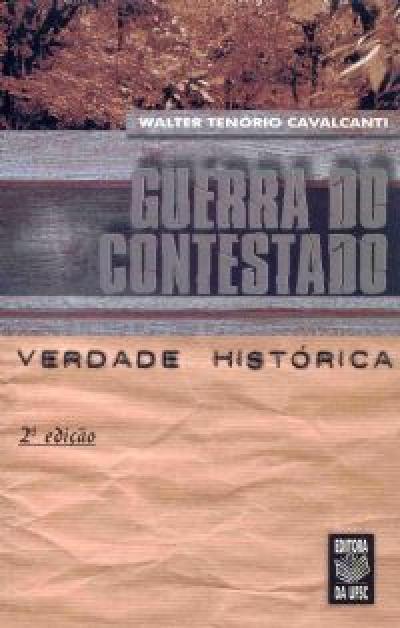 GUERRA DO CONTESTADO - VERDADE HISTORICA