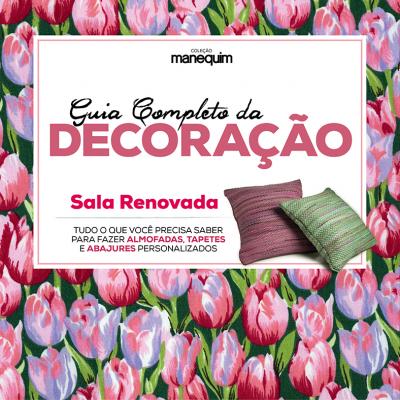 GUIA COMPLETO DA DECORAÇÃO - SALA RENOVADA