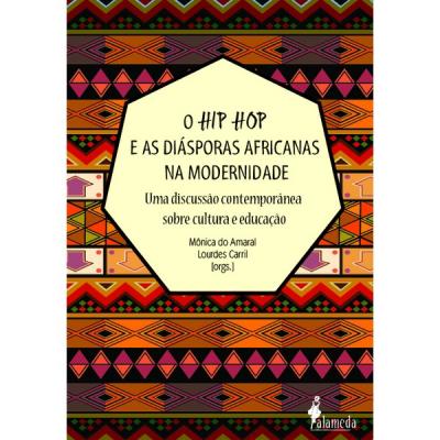 HIP HOP E AS DIASPORAS AFRICANAS NA MODERNIDADE, O