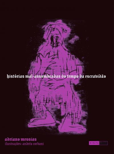 HISTORIAS MAL-ASSOMBRADAS DO TEMPO DA ESCRAVIDAO