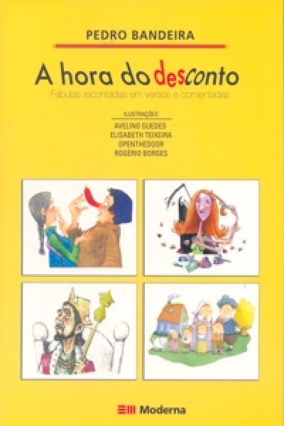 HORA DO DESCONTO, A- FABULAS RECONTADAS EM VERSOS E COMENTADAS POR PEDRO - 1