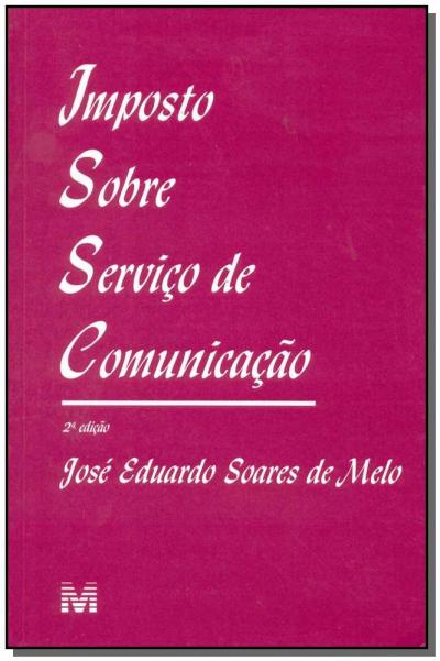 IMPOSTO SOBRE SERVIÇO DE COMUNICAÇÃO - 2 ED./2003