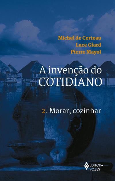 INVENÇÃO DO COTIDIANO VOL. 2