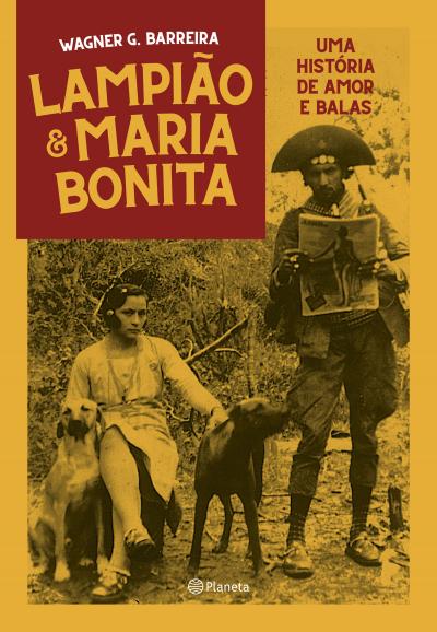 LAMPIÃO E MARIA BONITA - UMA HISTÓRIA DE AMOR ENTRE BALAS