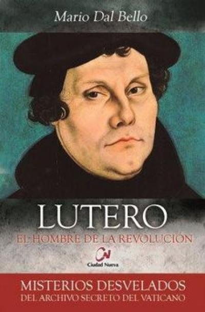 LUTERO EL HOMBRE DE LA REVOLUCION