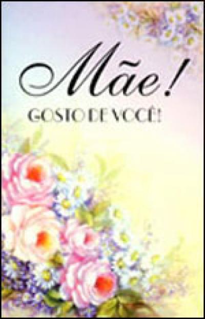 MAE! GOSTO DE VOCE! - 5