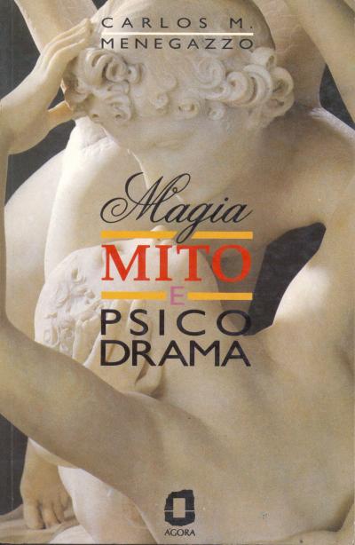 MAGIA MITO E PSICODRAMA