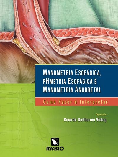 MANOMETRIA ESOFAGICA, PHMETRIA ESOFAGICA E MANOMETRIA ANORRETAL: COMO FAZER - 1