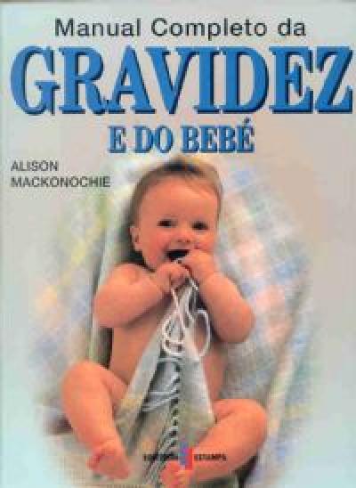 MANUAL COMPLETO DA GRAVIDEZ E DO BEBE