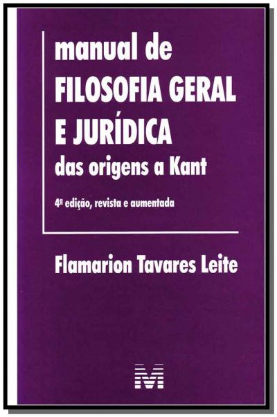 MANUAL DE FILOSOFIA GERAL E JURÍDICA - 4 ED./2013