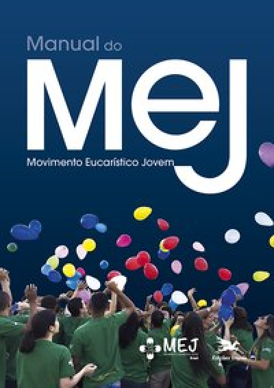 MANUAL DO MEJ - MOVIMENTO EUCARÍSTICO JOVEM