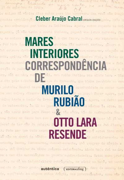 MARES INTERIORES CORRESPONDENCIA DE MURILO RUBIAO E OTTO LARA RESENDE