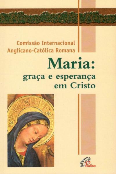 MARIA - GRACA E ESPERANCA EM CRISTO