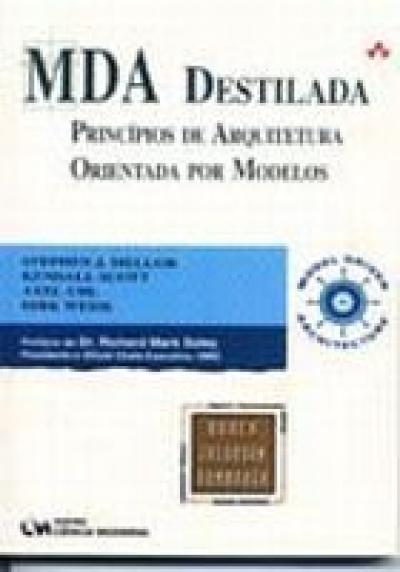 MDA DESTILADA - PRINCIPIOS DE ARQUITETURA ORIENTADA...