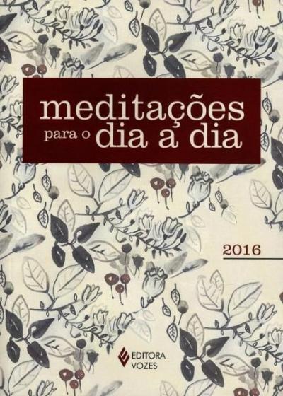 MEDITAÇÕES PARA O DIA A DIA 2016