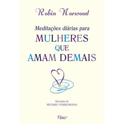 MEDITACOES DIARIAS PARA MULHERES QUE AMAM DEMAIS - 1
