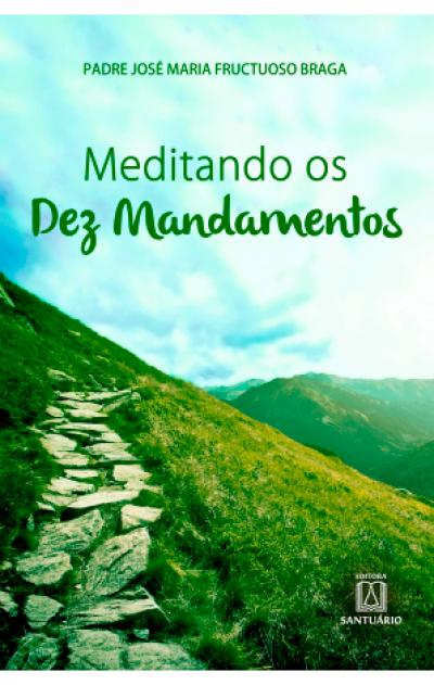 MEDITANDO OS 10 MANDAMENTOS