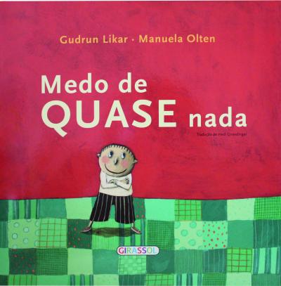 MEDO DE QUASE NADA