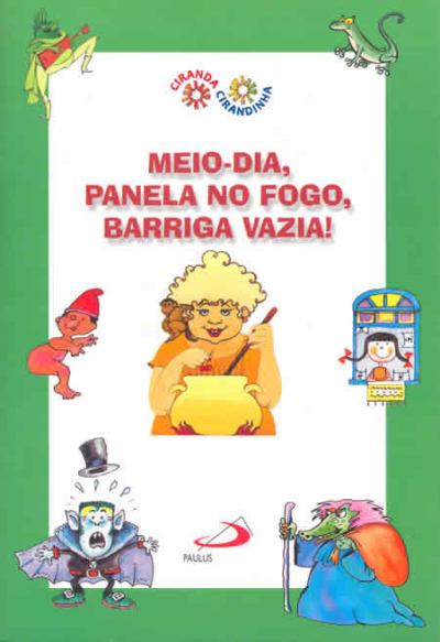 MEIO - DIA, PANELA NO FOGO, BARRIGA VAZIA!