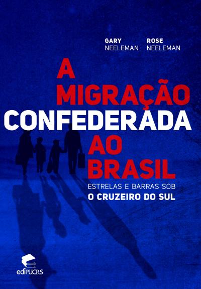 MIGRAÇÃO CONFEDERADA AO BRASIL ESTRELAS E BARRAS SOB O CRUZEIRO DO SUL, A