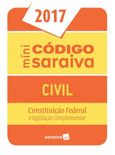 MINI CODIGO SARAIVA CIVIL - CONSTITUIÇAO FEDERAL E LEGISLACAO COMPLEMENTAR