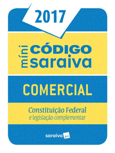 MINI CODIGO SARAIVA COMERCIAL - CONSTITUICAO FEDERAL E LEGISLACAO COMPLEMENTAR
