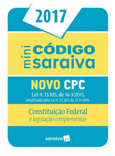MINI CODIGO SARAIVA NOVO CPC - CONSTITUICAO FEDERAL E LEGISLACAO COMPLEMENTAR