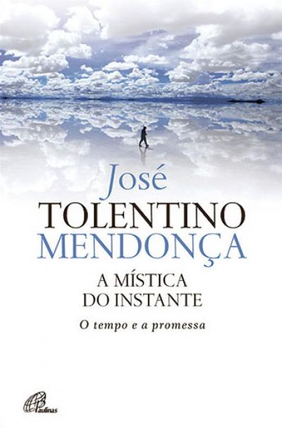 MISTICA DO INSTANTE, A - O TEMPO E A PROMESSA