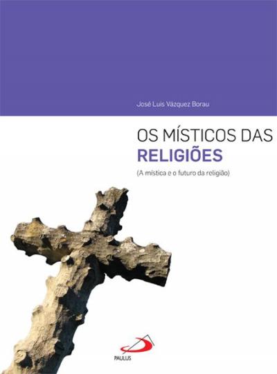 MISTICOS DAS RELIGIOES, OS