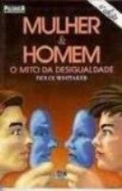 MULHER E HOMEM - O MITO DA DESIGUALDADE