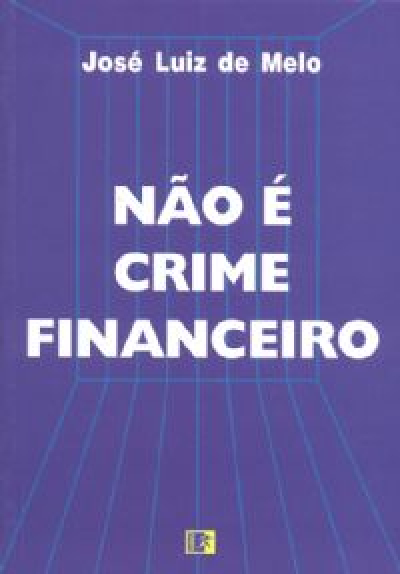 NAO E CRIME FINANCEIRO