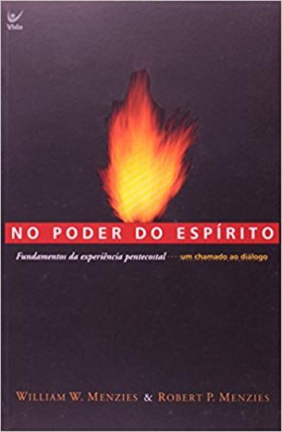 NO PODER DO ESPIRITO SANTO - FUNDAMENTOS DA EXPERIENCIA PENTECOSTAL