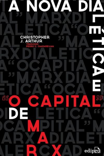 "NOVA DIALETICA E ""O CAPITAL"" DE MARX, A"