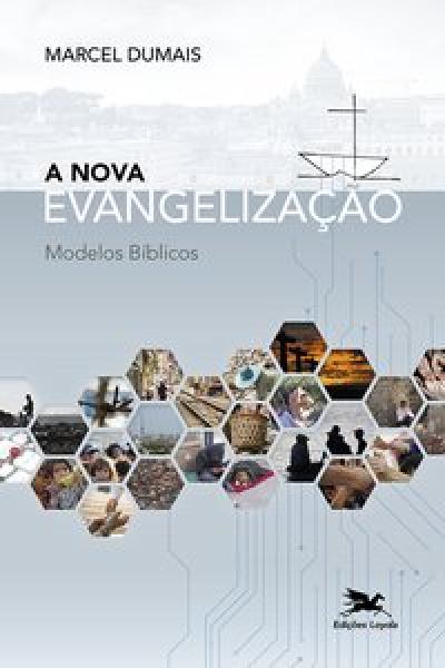 NOVA EVANGELIZAÇÃO, A - MODELOS BÍBLICOS