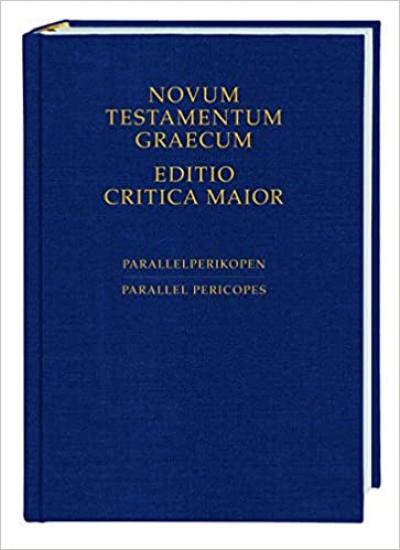 NOVUM TESTAMENTUM GRAECUM EDITIO CRITICA MAIOR - PARALLELPERIKOPEN PARALLEL PERICOPES