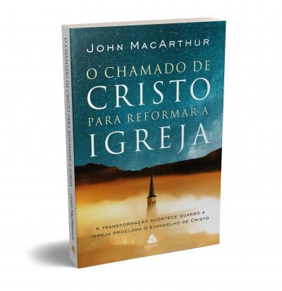 O CHAMADO DE CRISTO PARA REFORMAR A IGREJA - A TRANSFORMAÇÃO ACONTECE QUANDO A IGREJA PROCLAMA O EVANGELHO DE CRISTO