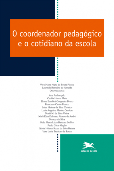 O COORDENADOR PEDAGÓGICO E O COTIDIANO DA ESCOLA - Vol. 4