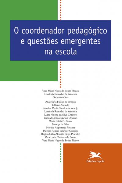 O COORDENADOR PEDAGÓGICO E QUESTÕES EMERGENTES NA ESCOLA - Vol. 14