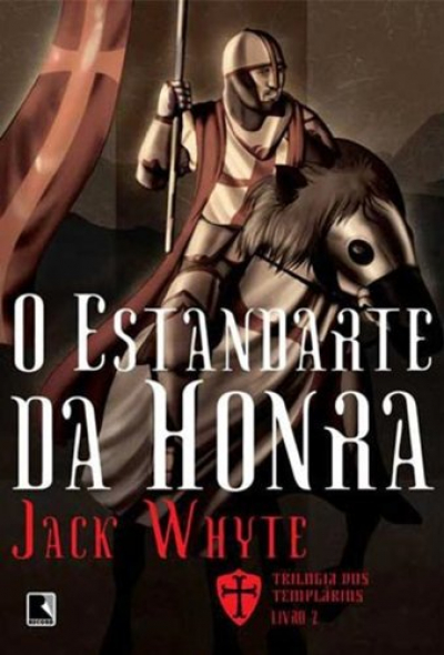 O ESTANDARTE DA HONRA (VOL. 2 TRILOGIA DOS TEMPLÁRIOS) - Vol. 2