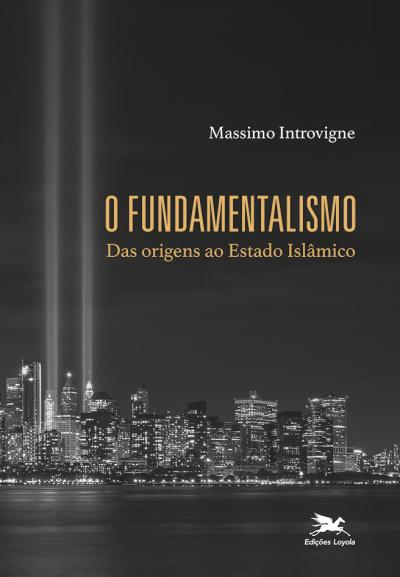 O FUNDAMENTALISMO - DAS ORIGENS AO ESTADO ISLÂMICO