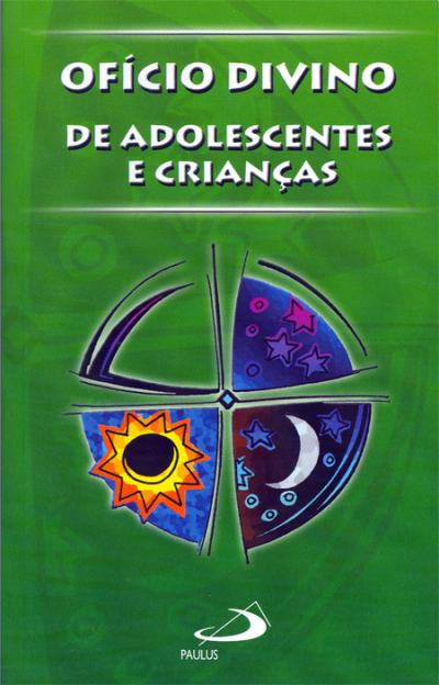 OFÍCIO DIVINO - DE ADOLESCENTES E CRIANÇAS