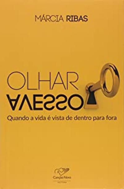 OLHAR AVESSO - QUANDO A VIDA E VISTA DE DENTRO PARA FORA