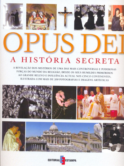 OPUS DEI - A HISTORIA SECRETA