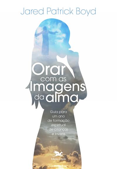 ORAR COM AS IMAGENS DA ALMA