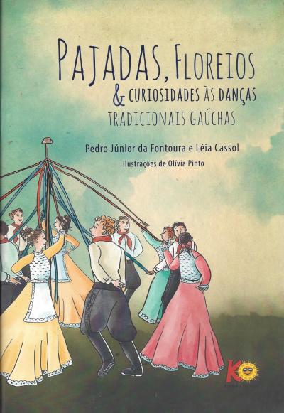 PAJADAS, FLOREIOS & CURIOSIDADES AS DANÇAS TRADICIONAIS GAUCHAS