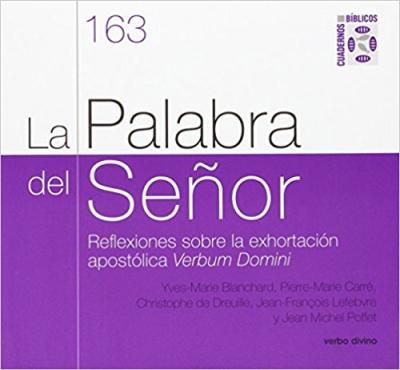 PALABRA DEL SENOR, LA - REFLEXIONES SOBRE LA EXHORTACION APOSTOLICA VERBUM  - 1ª