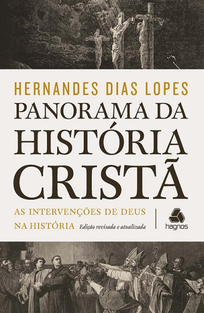 PANORAMA DA HISTÓRIA CRISTÃ - AS INTERVENÇÕES DE DEUS NA HISTÓRIA