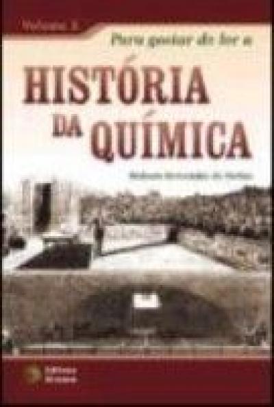 PARA GOSTAR DE LER A HISTORIA DA QUIMICA - VOL. 02
