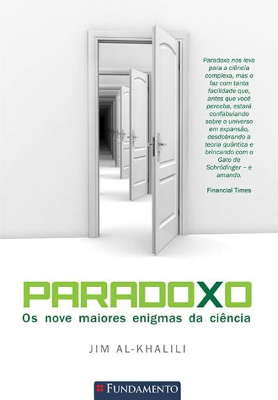 PARADOXO - OS NOVE MAIORES ENIGMAS DA CIENCIA